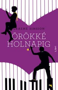 Graeme Simsion: Örökké, holnapig -  (Könyv)