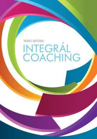 Nemes Antónia: Integrál coaching -  (Könyv)