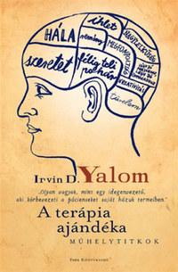 Irvin D. Yalom, Robert L. Brent: A terápia ajándéka - Műhelytitkok -  (Könyv)