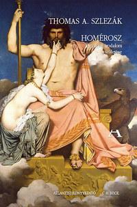 Thomas A. Szlezák: Homérosz - A nyugati irodalom születése -  (Könyv)