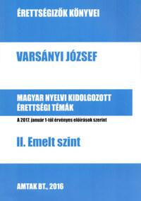 Varsányi József: Magyar nyelvi kidolgozott érettségi témák - II. Emelt szint -  (Könyv)