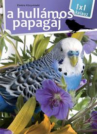 A hullámos papagáj - 1x1 kalauz -  (Könyv)