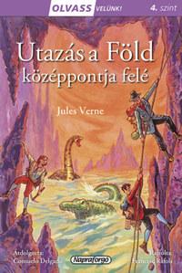 Olvass velünk! (4) - Utazás a Föld középpontja felé -  (Könyv)
