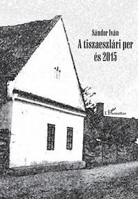 Sándor Iván: A tiszaeszlári per és 2015 - CD melléklettel -  (Könyv)