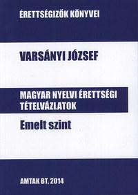 Varsányi József: Magyar nyelvi érettségi tételvázlatok emelt szint -  (Könyv)