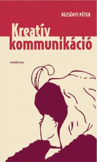 Dezsényi Péter: Kreatív kommunikáció -  (Könyv)