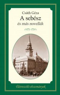 Csáth Géza: A sebész és más novellák -  (Könyv)