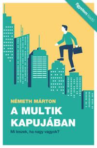 Németh Márton: A multik kapujában - Mi leszek, ha nagy vagyok? -  (Könyv)