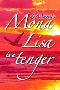 drMáriás: Mona Lisa és a tenger -  (Könyv)