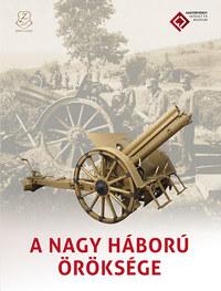 Dr. Sallay Gergely (Szerk.): A Nagy Háború öröksége -  (Könyv)