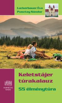 Luckerbauer Éva, Pusztay Sándor: Keletstájer túrakalauz - 55 élménytúra -  (Könyv)