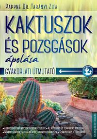 Pappné Dr. Tarányi Zita: Kaktuszok és pozsgások ápolása -  (Könyv)