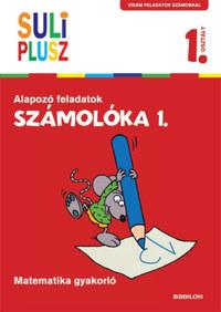 Bencze Mariann (Szerk.): Számolóka 1. - Alapozó feladatok - Matematika gyakorló -  (Könyv)