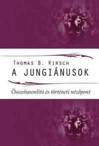 Thomas B. Kirsch: A jungiánusok - Összehasonlító és történeti nézőpont -  (Könyv)