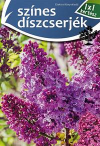 Színes díszcserjék - 1x1 kertész -  (Könyv)