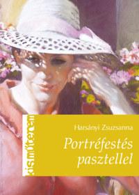 Harsányi Zsuzsanna: Portréfestés pasztellel -  (Könyv)