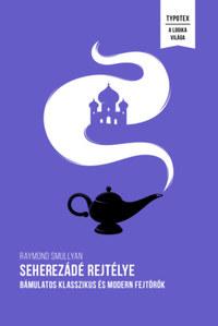 Raymond Smullyan: Seherezádé rejtélye - Bámulatos klasszikus és modern fejtörők -  (Könyv)