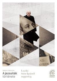 John W. O'Malley: A jezsuiták története - Loyolai Szent Ignáctól napjainkig -  (Könyv)