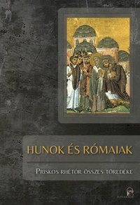Lindner Gyula (össz.): Hunok és rómaiak - Priskos Rhétór összes töredéke -  (Könyv)