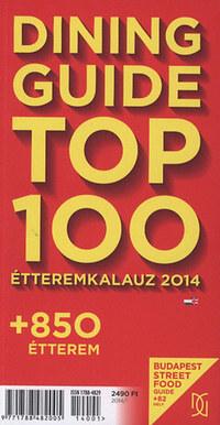 Dining Guide Top 100 étteremkalauz 2014 - + 850 étterem -  (Könyv)