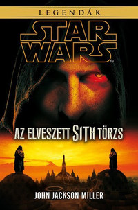John Jackson Miller: Star Wars - Az elveszett Sith törzs - Legendák -  (Könyv)