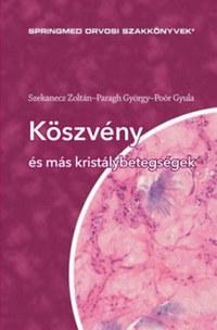 Dr. Szekanecz Zoltán, Poór Gyula, Paragh György: Köszvény és más kristálybetegségek -  (Könyv)