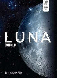 Ian McDonald: Luna - Újhold -  (Könyv)