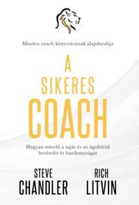 Steve Chandler, Rich Litvin: A sikeres Coach -  (Könyv)