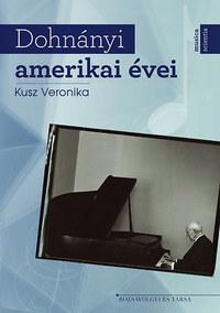 Kusz Veronika: Dohnányi amerikai évei -  (Könyv)