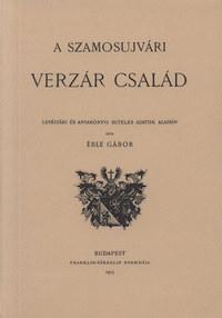 Éble Gábor: A szamosujvári Verzár család -  (Könyv)