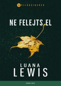 Luana Lewis: Ne felejts el -  (Könyv)
