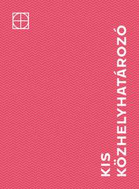 Áldozó Krisztián, Vígh Viktória: Kis Közhelyhatározó -  (Könyv)
