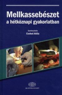 Csekeő Attila: Mellkassebészet a hétköznapi gyakorlatban -  (Könyv)