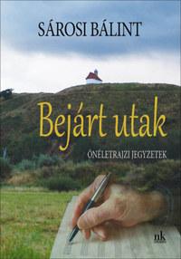 Sárosi Bálint: Bejárt utak - Önéletrajzi jegyzetek -  (Könyv)
