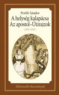 Petőfi Sándor: A helység kalapácsa - Az apostol - Útirajzok -  (Könyv)