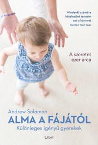Andrew Solomon: Alma a fájától - Különleges igényű gyerekek -  (Könyv)