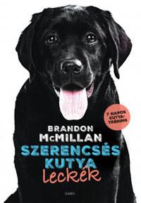 Brandon Mcmillan: Szerencsés kutya leckék -  (Könyv)
