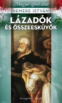 Nemere István: Lázadók és összeesküvők - Magyar égbolt alatt -  (Könyv)