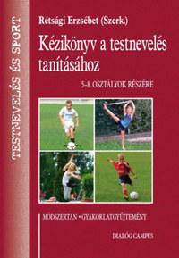 Rétsági E.: Kézikönyv A Testnevelés Tanításához - 5-8. osztályok részére, 3. átdolgozott kiadás -  (Könyv)