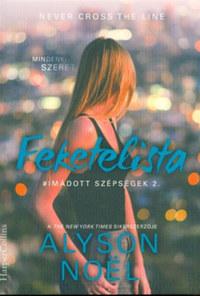Alyson Noel: Feketelista - Imádott szépségek 2. -  (Könyv)