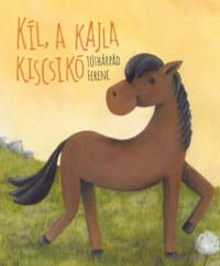 Tóthárpád Ferenc: Kil, a kajla kiscsikó -  (Könyv)
