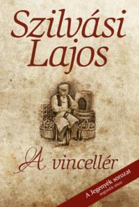 Szilvási Lajos: A vincellér - A Jegenyék sorozat 4. része -  (Könyv)