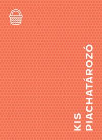 Ughy Szabina: Kis Piachatározó -  (Könyv)
