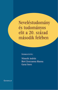Neveléstudomány és tudományos elit a 20. század második felében -  (Könyv)