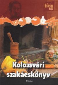 Kolozsvári szakácskönyv - Hasznos útmutató a középosztály számára a háztartás minden ágában -  (Könyv)