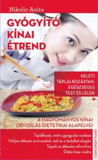 Nikolic Anita: Gyógyító kínai étrend - A hagyományos kínai orvoslás dietetikai alapelvei -  (Könyv)