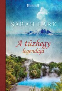 Sarah Lark: A tűzhegy legendája -  (Könyv)