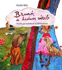 Markó Béla: Brunó, a kedves véreb - Versek gyermekeknek és felnőtteknek -  (Könyv)