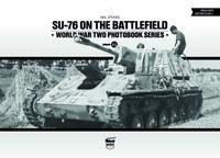 Neil Stokes: SU-76 on the Battlefield - World War Two Photobook Series -  (Könyv)