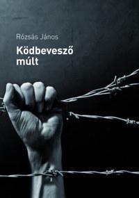 Rózsás János: Ködbevesző múlt -  (Könyv)